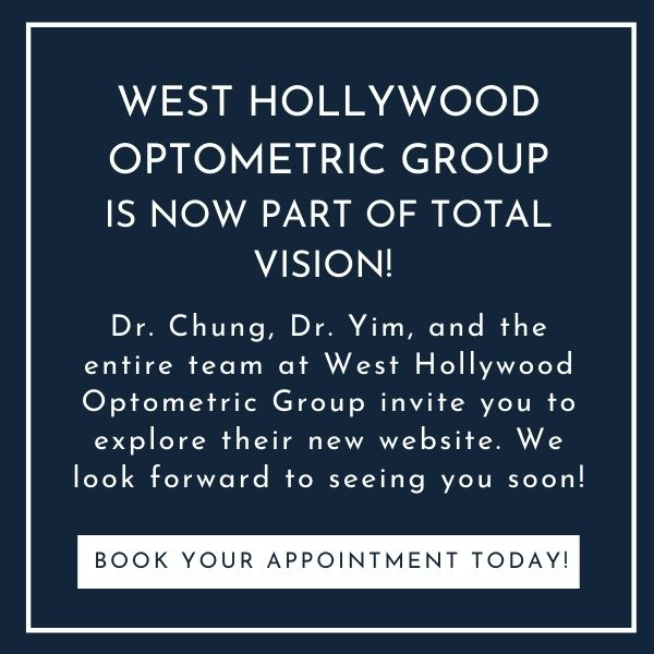 West Hollywood Optometric Group is now part of Total Vision!